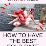 Pinterest Marketing Pin | Single Girl's Date Night: How to Have the Best Solo Girl's Date